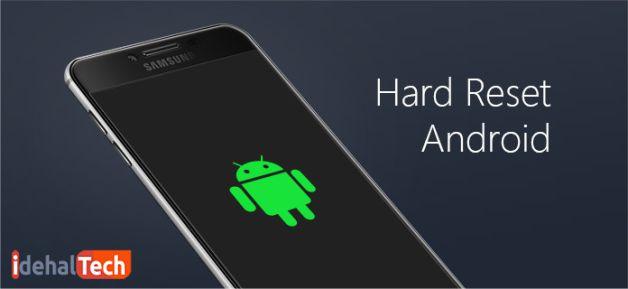 ریست سخت افزاری گوشی اندروید