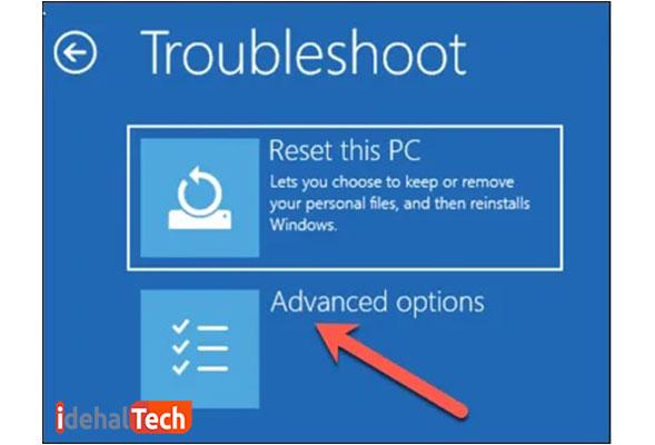 در منوی Troubleshoot، گزینه Advanced options را انتخاب کنید