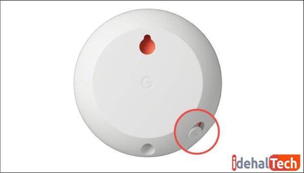 در Google Nest Mini و Home Mini سوئیچ در قسمت پایین قرار دارد.