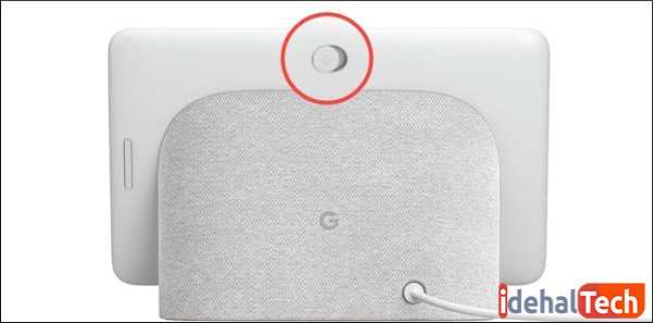 در Google Nest Hub سوئیچ در پشت نمایشگر قرار دارد.